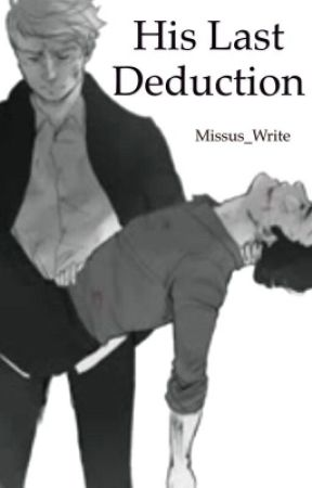 His Last Deduction by Missus_Write