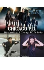 Miss nothing:a Chicago PD fanfiction by unicorntopia