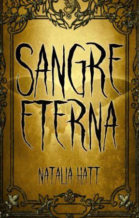 Sangre Eterna: Sangre enamorada #4 (Versión original) by NataliaAlejandra