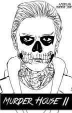 Murder House II (AHS Tate Langdon Fanfiction). by DarkInTheSky