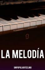 La Melodía [Romance Gay] by MyLegoHouse