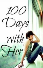 100 Days With Her [ SLOW UPDATE ] by serendipity18