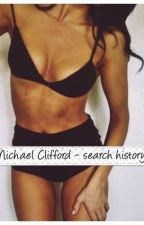 michael clifford - search history by fanfiction-n00b