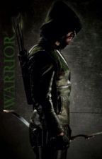 Warrior (An Olicity Fanfic) [ON HOLD] by essenceofheroism