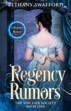 Regency Rumors (The Sinclair Series, Book One) First Chapter Preview by thequietwriter