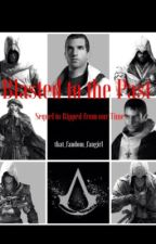 Blasted to the Past: Sequel to Ripped from our Time by AngelWingInspiration