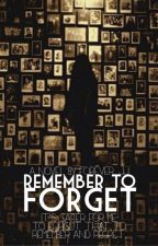 Remember To Forget. [Discontinued] by Forever_JJ