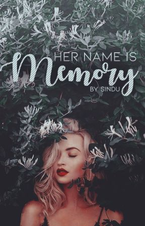 Her Name is Memory by Hug_Me_BrothaXD