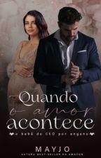 Quando o Amor Acontece - Disponível na Amazon by mayjoautora