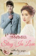 TRWIMH2: Stay In Love ♥ by zayzie