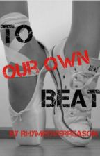 To Our Own Beat (Urban) by rhymeoverreason