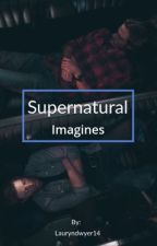 Supernatural Imagines by lauryndwyer14