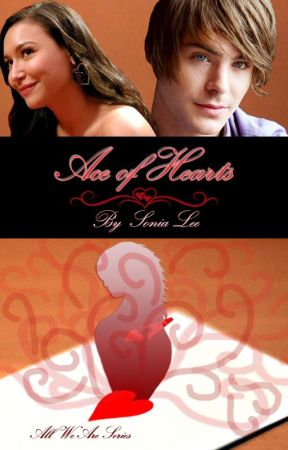 Ace of Hearts - All We Are Series [NaNoWriMo 2014] [#JustWriteIt] by CoolBlueRat13