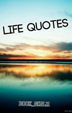 Life Quotes by Book_Girl11