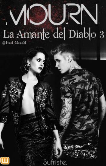 MOURN: La Amante del Diablo 3 (Justin Bieber y Tu)