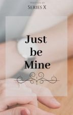 Just Be Mine (JaDine)(Completed) by rheexxca