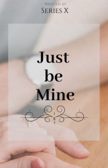 Just Be Mine (JaDine)(Completed)
