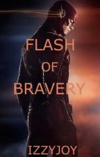 Flash of Bravery (Book One) by IzzyJoy