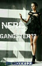 Nerd is a Gangster?! by kloxx123