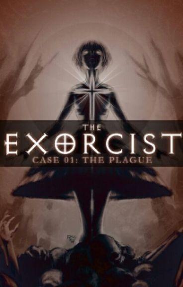 The Exorcist Case #01 : The Plague