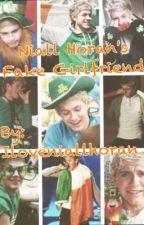 Being Niall Horan's Fake Girlfriend by racheldixon11