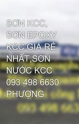 SƠN KCC, SƠN EPOXY KCC GIÁ RẺ NHẤT,SƠN NƯỚC KCC 093 498 6630 PHƯỢNG