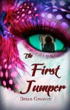 The First Jumper (first draft version) by BrianGroover