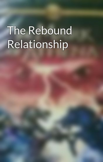 The Rebound Relationship - Jem de Peralta - Wattpad