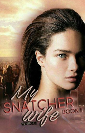 My Snatcher Wife  IIWYHB-BOOK2 [complete]