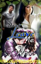 Dont Leave Me Alone (KathNiel FF) by yellowpenwrites