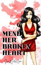 Mend Her Broken Heart by ShaniahMystiqueBlue