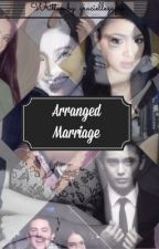 Arranged Marriage [COMPLETED//EDITING] by chorongiie