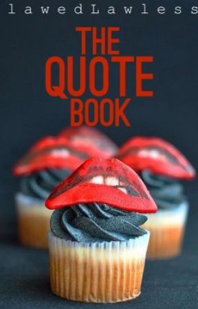 The Quote Book by FlawedLawless