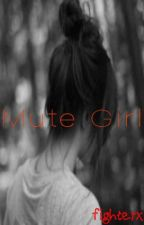 Mute Girl. by fighterx