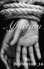 Affliction by RedWriter_14
