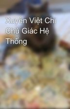 Xuyên Việt Chi Chủ Giác Hệ Thống by bachda_kisi