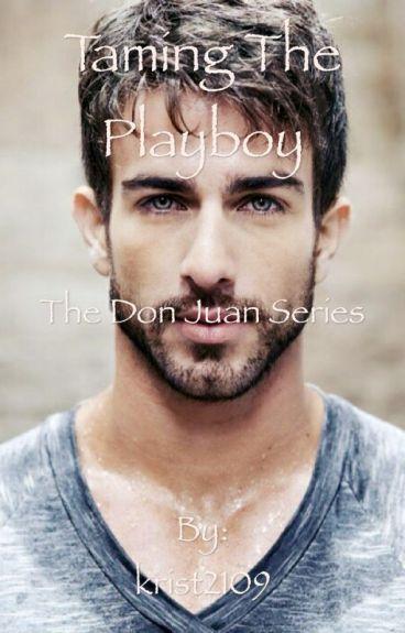 The Don Juan Series - Taming The Playboy