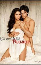 Kill Me with Pleasure by Miss_Lesly