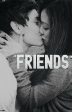 """Friends"" ♠H.S by Analuisalopesdacruz"