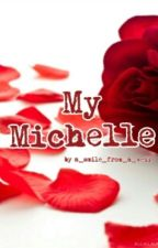 My Michelle by BuickMackane