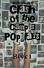 Clash Of The Campus Populars [COMPLETED] by jeystarlight