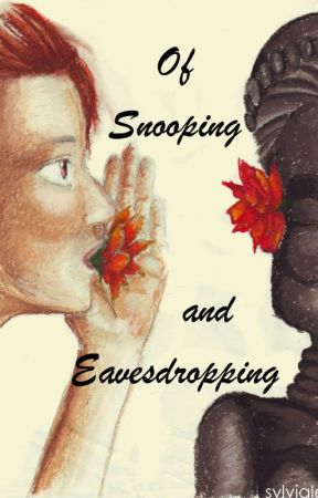 Of Snooping and Eavesdropping by PattyFosberry