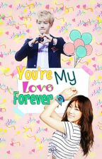 You're my love forever by MyungKyung-Soo