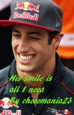 His smile is all I need (Daniel Ricciardo Fanfic) by Chocomania23