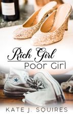 Rich Girl Poor Girl by Blondeanddangerous