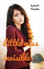 Little miss invisible by RachelMccadden