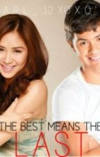 THE BEST MEANS THE LAST( ASHMATT LOVE STORY) by earl_12xoxo