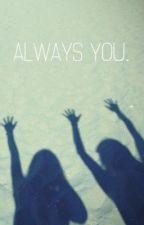 Always you by mackyjaympc