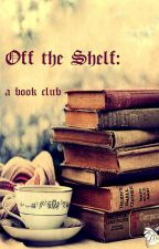 Off the Shelf: book club  by OffTheShelfBooks