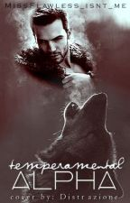 Temperamental Alpha by MissFlawless_isnt_me